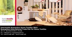 Intertextile Guangzhou Home Textiles 2013 Guangzhou International Trade Fair for Home Textiles 광조우 홈인테리어원단 전시회