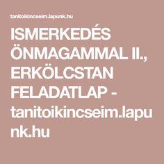 ISMERKEDÉS ÖNMAGAMMAL II., ERKÖLCSTAN FELADATLAP - tanitoikincseim.lapunk.hu Calm