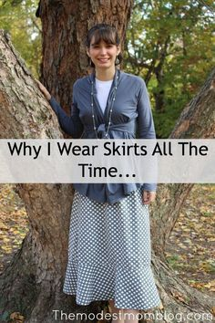Why I wear skirts all the time. The answer might surprise you! | themodestmomblog.com