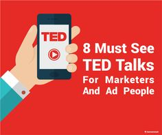 8 Must See TED talks for Marketers and Ad People  #tedtalk #marketing #advertising
