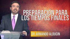 Dr.Armando Alducin  ★ PREPARACIÓN PARA LOS TIEMPOS FINALES★ Armando Alducin 2018 - YouTube