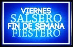 Viernes.!! Fin de semana., salsa y fiesta.!! #AyC #RITMOYCACHE #123567 #ELMEJORESTILO #MenteOidoYCuerpo #UnidosPorUn #CORAZONCASINERO