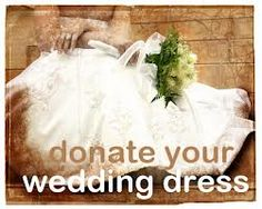 Best donate your bridal gown slips veils dating from until present day to help grant final wishes to women and men suffering from terminal breast u