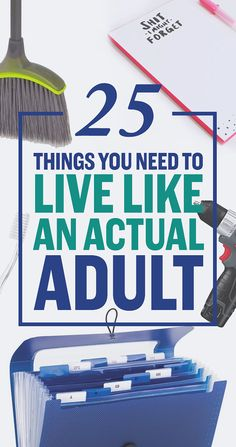 25 Things You Need To Live Like An Actual Adult -- Most of these things I do, but the file folder for each room with instruction manuals is genius. I have all mine in one folder and it's getting a little big.