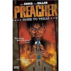 Preacher Vol. 1: Gone to Texas, a badass story by Garth Ennis where a preacher tracks down God to answer for his sins.