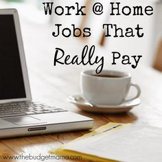 The Budget Mama: Work at Home Jobs That Really Pay