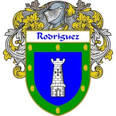 Rodriguez Coat of Arms   http://spanishcoatofarms.com/ has a wide variety of products with your Hispanic surname with your coat of arms/family crest, flags and national symbols from Mexico, Peurto Rico, Cuba and many more available upon request.