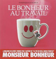 Amazon.fr - Le Bonheur au travail - Dominique Glocheux - Livres