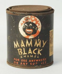 "Mammy Black Enamel ---------------------------------------- (actually.I'm not thinking this ad's ""cool"" I'm thinking its pretty darn racist. But its also par for the course at the time)."