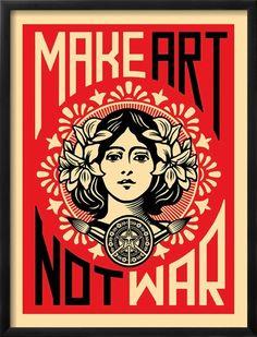 Make Art Not War Art Print by Shepard Fairey at Art.com