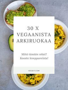 30 x vegaanista arkiruokavinkkiä - mitä tänään söis? - Vege it!