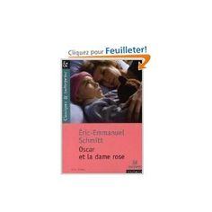 Oscar et la dame rose - Eric Emmanuel Schmitt. Un des livres qui laissent des traces