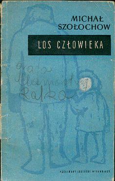 Los człowieka, Michał Szołochow, PIW, 1962, http://www.antykwariat.nepo.pl/los-czlowieka-michal-szolochow-p-14558.html