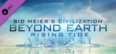 Sid Meier's Civilization: Beyond Earth - Rising Tide on Steam
