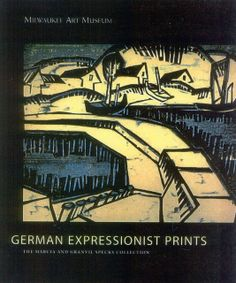 German Expressionist Prints: The Marcia and Granvil Specks Collection at the Milwaukee Museum of Art (Hardcover). Publisher: Hudson Hills; 1 edition (2004).