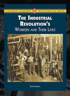 Workers of the Industrial Revolution and Their Lives