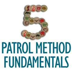Five Patrol Method Fundamentals
