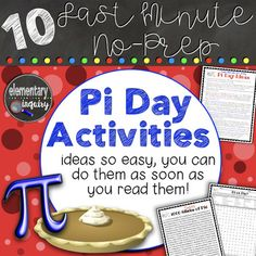 A list of 10 different Pi Day activities that you can do at the last minute with no prior planning and minimal materials. A word search and Pi digits poster are included! Some ideas can be completed in just a few minutes, while others could fill an entire lesson!