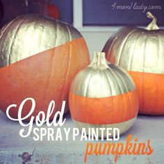 Gold spray painted pumpkins on 4men1lady.com