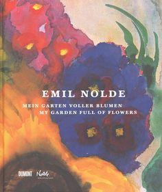 Emil Nolde: Mein Garten Voller Blumen / My Garden Full of Flowers
