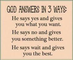 Waiting on the Best!Motivational Quotes: quotes about god quotes about god God Answers in 3 ways Motivacional Quotes, Faith Quotes, Great Quotes, Bible Quotes, Inspirational Quotes, Quotes Images, Motivational, Qoutes, Strength Quotes