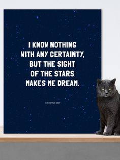 I know nothing with any certainty, but the sight of the stars makes me dream - Van Gogh. #print #wallart