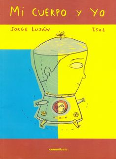 Autor: Luján, Jorge Elías/ Ilustradora: Marisol Misenta (Isol)/ Género: Narrativo. Cuento./ Libro álbum./