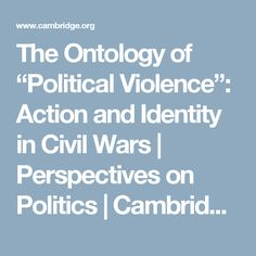 """The Ontology of """"Political Violence"""": Action and Identity in Civil Wars 