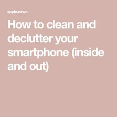 How to clean and declutter your smartphone (inside and out) — NBC News Computer Shortcut Keys, Computer Basics, Computer Help, Computer Science, Iphone Life Hacks, Cell Phone Hacks, Smartphone Hacks, Technology Hacks, Teaching Technology
