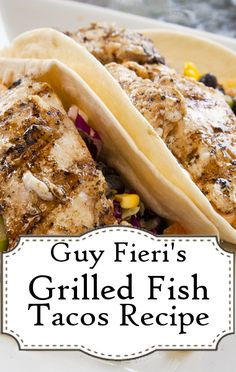 I'm sharing this AGAIN because i made it tonight and HOLY COW was it delicious!!!!! Check out Guy Fieri's Grilled Tequila Lime Fish Tacos Recipe!