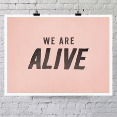 (98) Fab.com   We Are Alive Print ($25.00) - Svpply