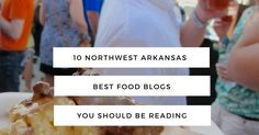 "This is my sixth annual post that highlights the top 10 Northwest Arkansas food blogs. It seems as soon as I hit ""publish"", immediately ..."