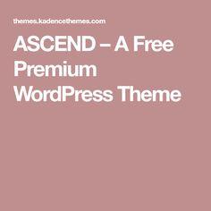 ASCEND – A Free Premium WordPress Theme