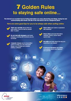 7 Golden Rules to staying safe onine - for children 5-11.  © European Union Agency for Network and Information Security (ENISA), 2013