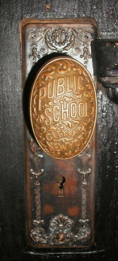 Old Door Knob, Public School, City of New York
