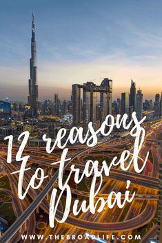 12 reasons to travel Dubai - The Broad Life's Pinterest Board