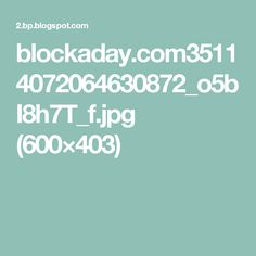 blockaday.com35114072064630872_o5bI8h7T_f.jpg (600×403)