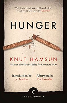 Hunger (Canons) by Knut Hamsun https://www.amazon.co.uk/dp/1782117121/ref=cm_sw_r_pi_dp_x_zZebzbM1EYTYH