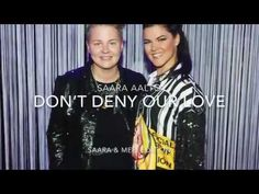 Saara Aalto-Don't deny our love (Saara & Meri edition) ❤️ 6 Music, Our Love, My Dream, Songs, Youtube, Youtubers, Youtube Movies