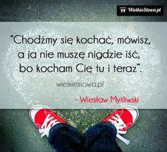 Chodźmy się kochać, mówisz... #Myśliwski-Wiesław, #Miłość, #Relacje-międzyludzkie