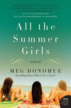 Title: All the Summer Girls: A Novel Author: Meg Donohue Blm Library has this