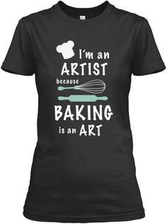 This LIMITED VERSION T-shirt design is made for baking lovers! AVAILABLE NOW at special price $19.5 - Only 10 pieces left in 5 days.  You can pay by any secured method    Any question please Call us : 1-855-833-7774 orEmail us.