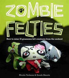 Sarah Skeate & Nicola Tedman: Zombie Felties