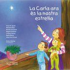 JUNY-2014. Anna Maria Agustí. La Carla ara és la nostra estrella. I Valors i sentiments