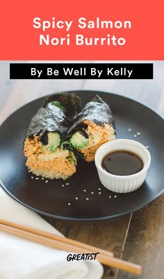 2. Spicy Salmon Nori Burrito #greatist https://greatist.com/eat/low-sugar-recipes-from-be-well-by-kelly