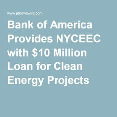 Bank of America Provides NYCEEC with $10 Million Loan for Clean Energy Projects