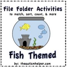 File Folder Activities to Match, Sort, Count, and More! {FISH themed} by theautismhelper.com