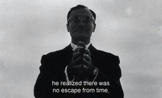 """""""He realized there was no escape from time."""" - Chris Marker's """"La Jetee"""", 1962."""