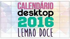 Freebie: Calendário Desktop 2016  Para Imprimir!