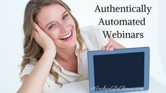 What is the secret to authentically automated webinars?